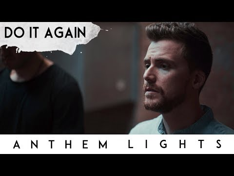 Anthem Lights – Do It Again