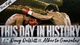 This Day In History: Free Fight | Doug DeWitt vs. Alberto Gonzalez