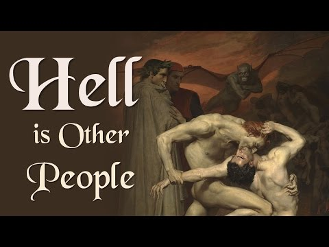 Hell Is Other People (Jean-Paul Sartre / No Exit / Existentialism)