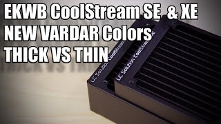 New EK Radiators and Fans | When should you use Thick vs Thin Radiator?
