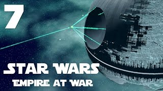 Star Wars: Empire at War Imperial Galactic Conquest Part 7