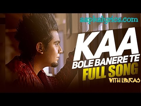Kaa Bole Banere Te Lyrics - A Kay|Latest Punjabi song (2016)