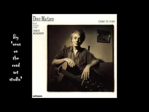 Doug MacLeod - Since I Left St. Louis  (HQ)  (Audio only)