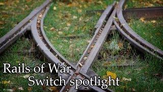 Rails of War switch spotlight
