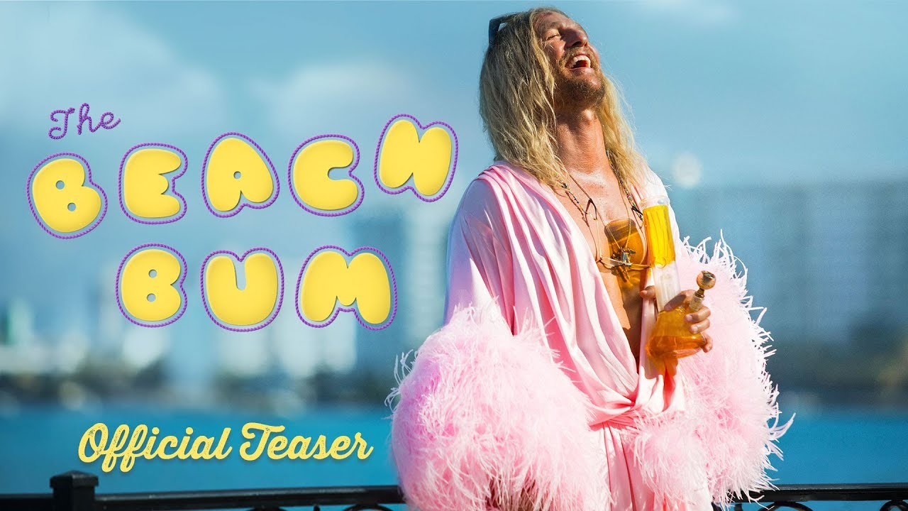 THE BEACH BUM [Official Teaser] - In Theaters March 22, 2019