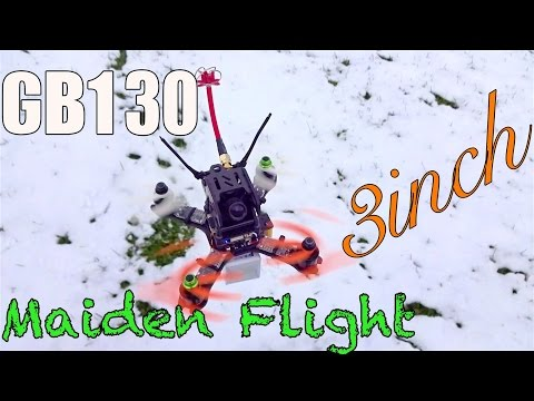GB130 Maiden Flight! Crazy Fast 3inch Quadcopter!