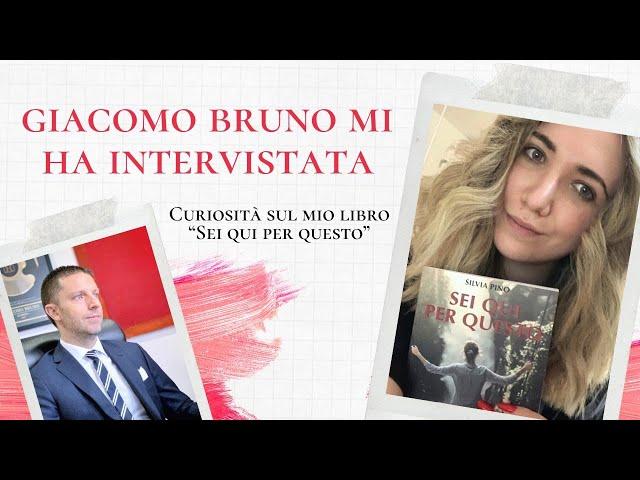 """Giacomo Bruno mi ha intervistata! - Curiosità sul mio libro """"Sei qui per questo"""""""