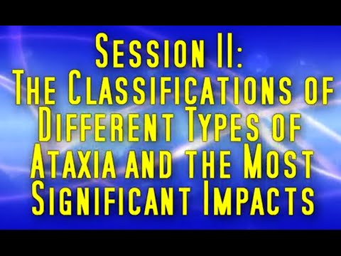 Ataxia Awareness   Session II   The Classifications , Ed Schwartz