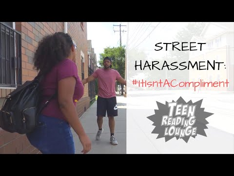 Street Harassment: #ItIsntACompliment (Teen Reading Lounge, Blackwell)
