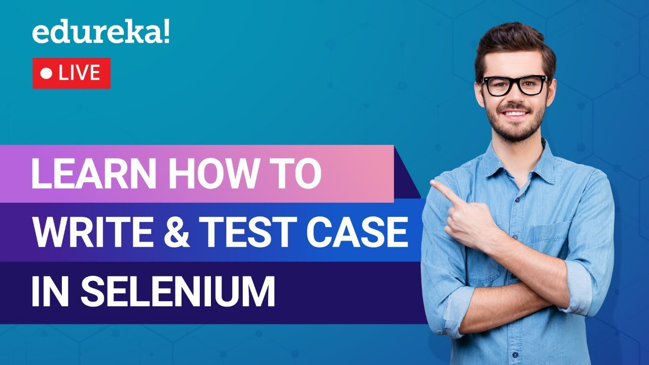 Learn How To Write & Test Case In Selenium | Test Cases In Software Testing