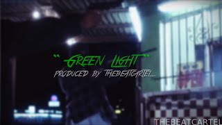 """Green Light"" Instrumental 