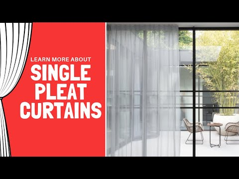 Learn About Single Pleat Curtains - Interior Design - Curtain Design