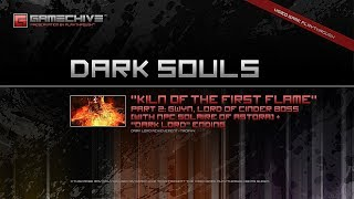 """Dark Souls (PS3) Gamechive (Kiln of the First Flame, Part 2/2: Gwyn LoC Boss & """"Dark Lord"""" End) [NG]"""