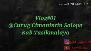 Vlog Travel:Indahnya Curug Cimanintin Kab.Tasikmalaya