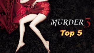 Murder 3 Film- Top 5 Reasons To Watch It! [HD]
