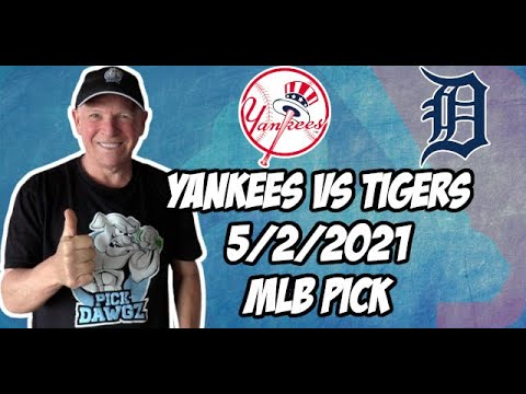 New York Yankees vs Detroit Tigers 5/2/21 MLB Pick and Prediction MLB Tips Betting Pick