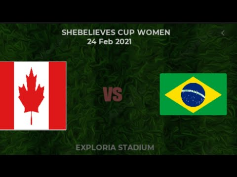 CANADA VS. BRAZIL | 2021 SHEBELIEVES CUP Full Match  LIVE STREAM