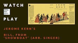 Jerome Kern (arr. Lou Singer): Bill