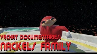 VRChat Documentaries   Nackels Family