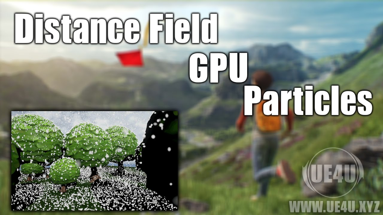Unreal Engine, Distance Field GPU Particles Collision - UE4U XYZ