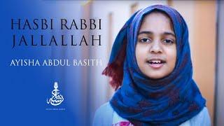 Hasbi Rabbi Jallallah Ayisha Abdul Basith