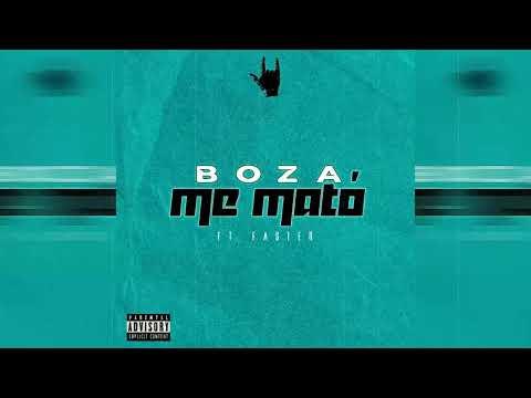 Boza - Me Mato  Prod. Faster  (Audio Oficial )