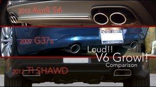 v6 sound comparison b8 s4 vs tl shawd vs g37s great exhausts