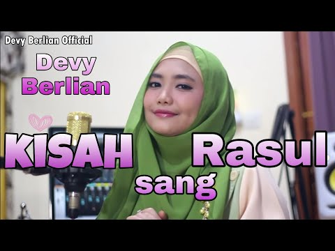 KISAH SANG ROSUL COVER BY DEVY BERLIAN | Link Download Mp3 Di Description