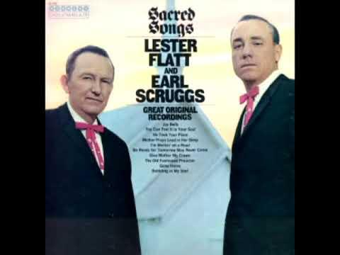 Sacred Songs [1967] - Lester Flatt, Earl Scruggs & The Foggy Mountain Boys