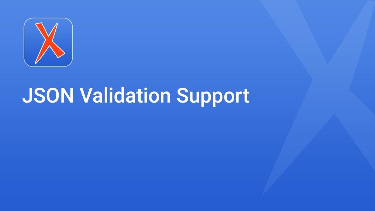 JSON Validation Support