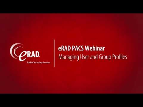 eRAD PACS Webinar: Managing User and Group Profiles