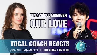 "Vocal coach reacts to Dimash ""Our Love"" ENG SUB 
