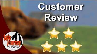 Safe Journey Dog Boarding Portland Incredible 5 Star Review by Feroshia Knight