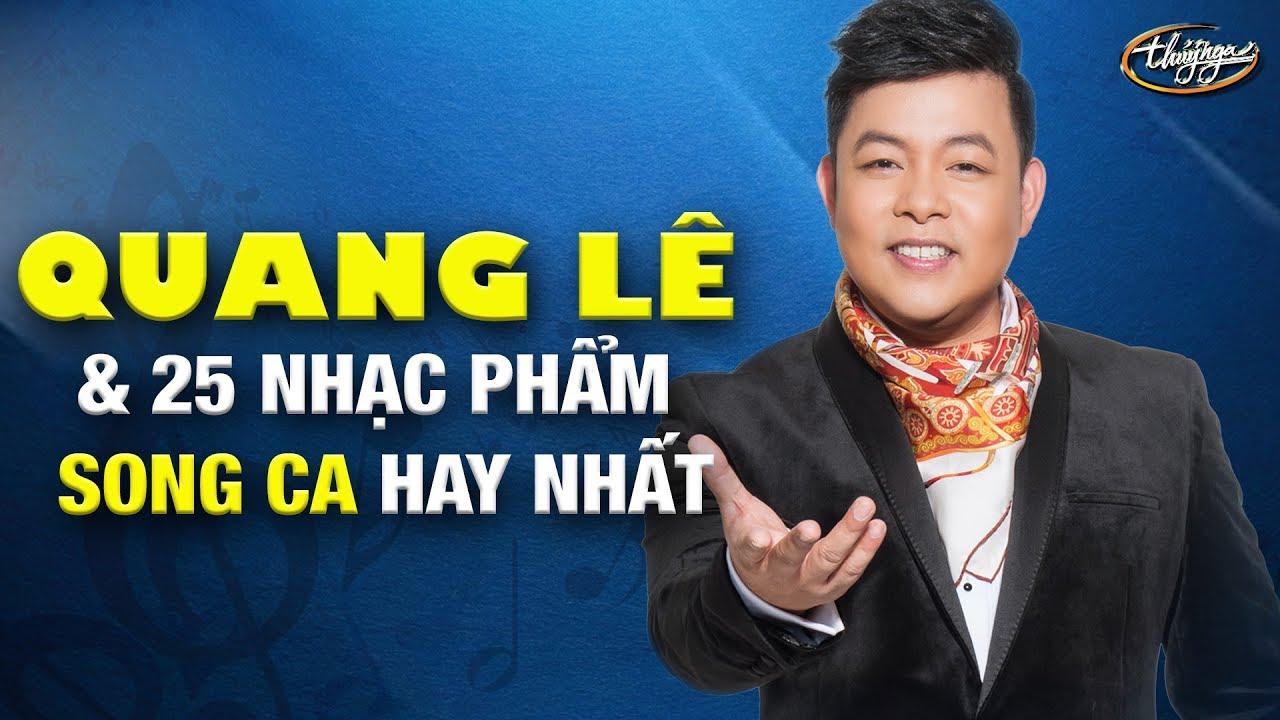 Quang Lê & 25 Nhạc Phẩm Song Ca Hay Nhất