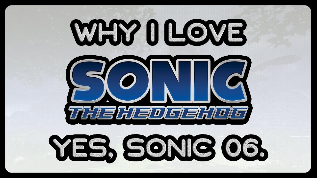 Why I Love Sonic 06