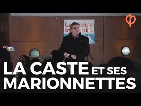 MÉLENCHON - LA CASTE ET SES MARIONNETTES