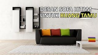 Desain Sofa Hitam Ruang Tamu
