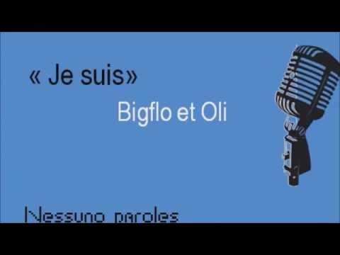"paroles ""Je suis"" - Bigflo et Oli"