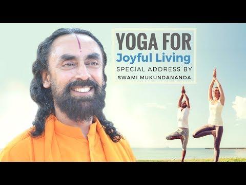 International Day of Yoga | Yoga for Joyful Living - Special Address by Swami Mukundananda