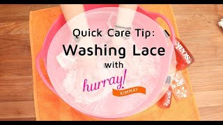 How to Wash Lace - Quick Care Tip with Hurray Kimmay