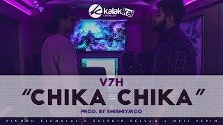 V7H – Chika Chika Video Song