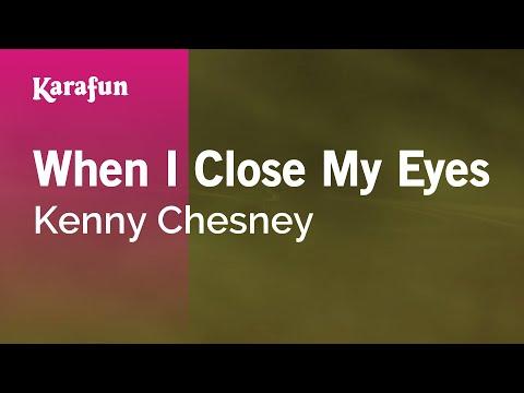 Karaoke When I Close My Eyes - Kenny Chesney *