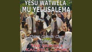 Yesu Watwela Muyelusalema