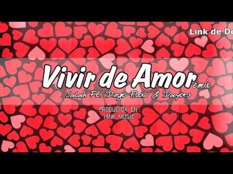 Vivir de amor - Salah Ft. Diego Flow & Dayor's (Remix) Full HD