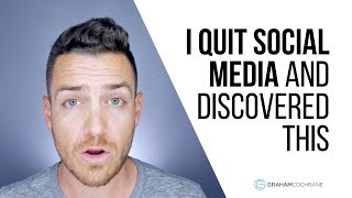 I Quit Social Media And Discovered These 5 Things