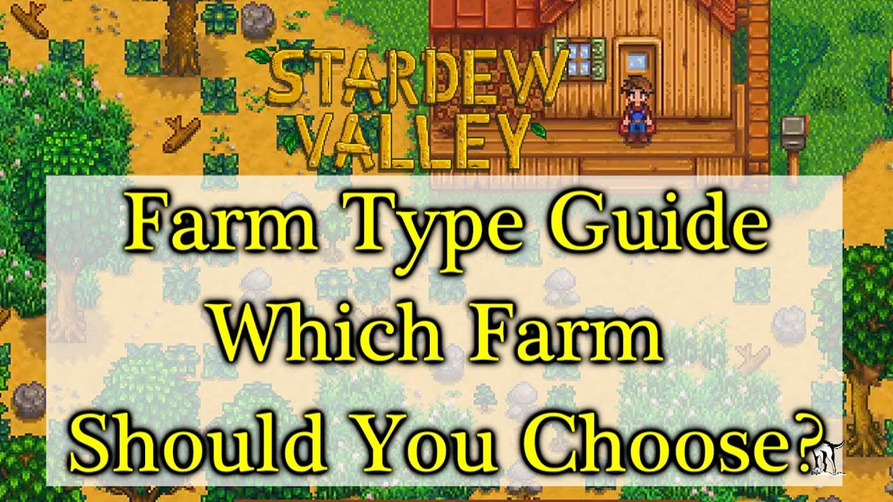 How To Choose Your Farm Type In Stardew Valley Farm Type Guide Youtube