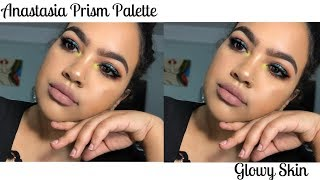 Glow Skin and Anastasia Prism Palette Tutorial