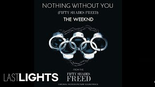 """The Weeknd - Nothing Without You ( from """"Fifty Shades Freed"""" (Acoustic) (Audio)"""