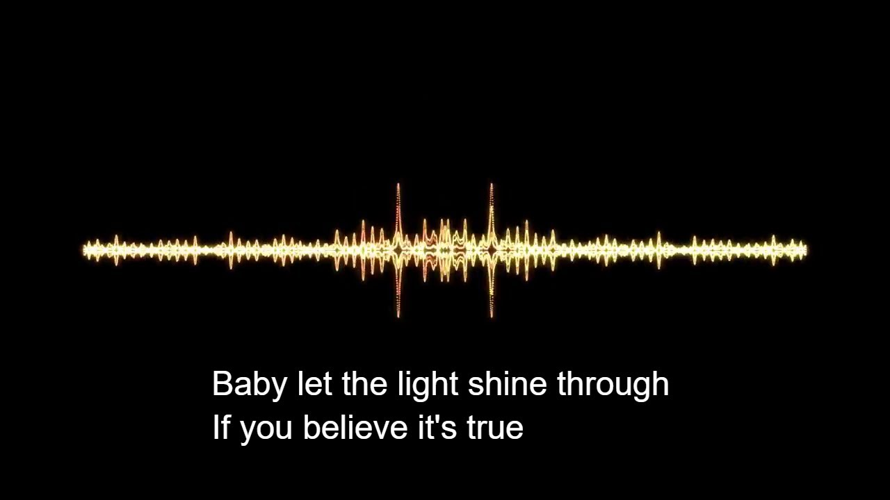 Baby Let The Light Shine Through
