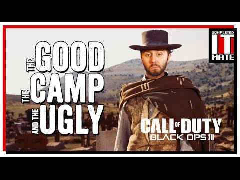 Black Ops 3 | The Good, The Camp & The Ugly